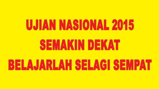 MENJELANG UJIAN NASIONAL SMA 2015